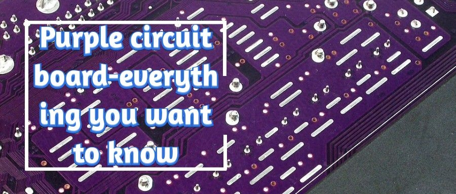 Purple circuit board-everything you want to know